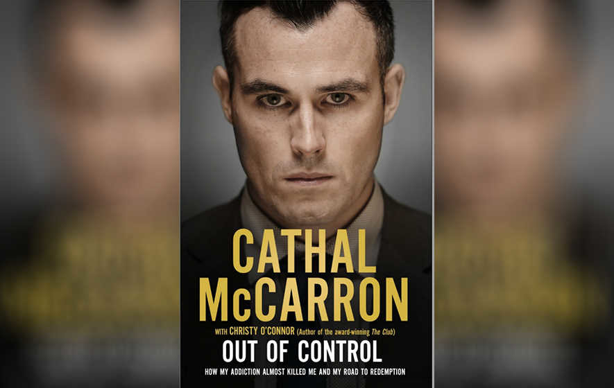 Out of Control: the autobiography of Cathal McCarron